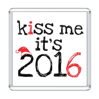 Магнит Kiss me - it's 2016!