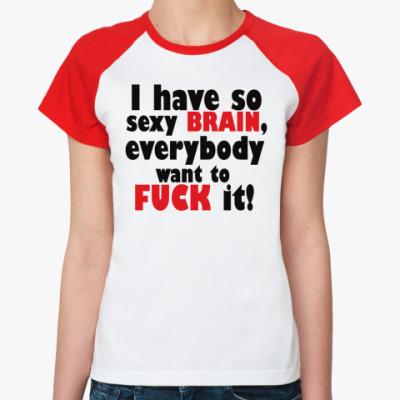 Женская футболка реглан Все любят мой мозг