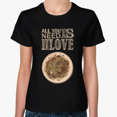 Женская футболка All you need is ПЛОВ