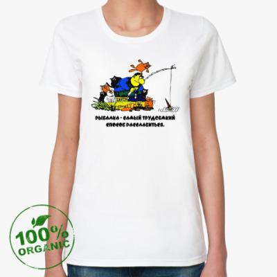 Женская футболка из органик-хлопка Рыбалка - не для расслабления
