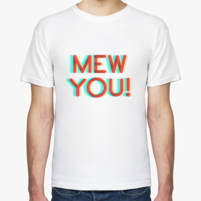 Mew you!