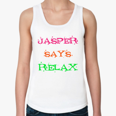Женская майка Jasper says relax