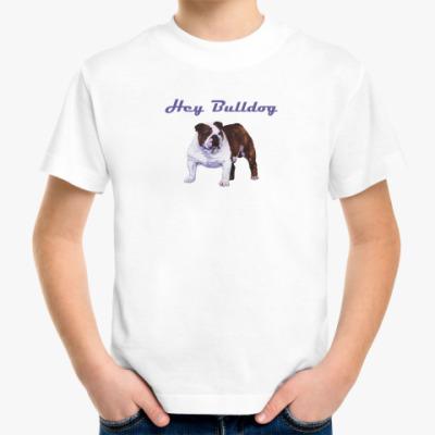 Детская футболка  Hey Bulldog