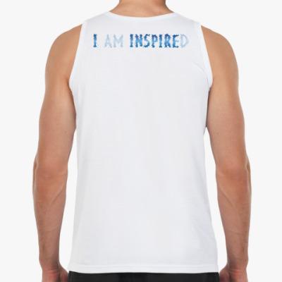 I am inspired & I inspire
