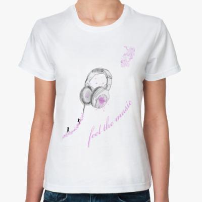 Классическая футболка Чувствуй музыку