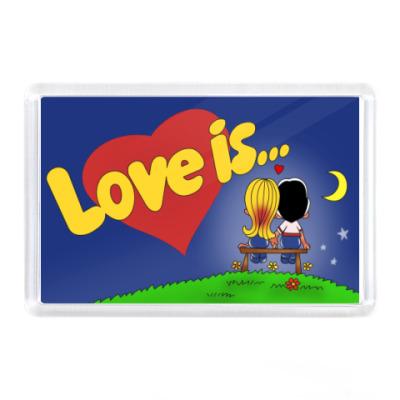 Магнит Love is...