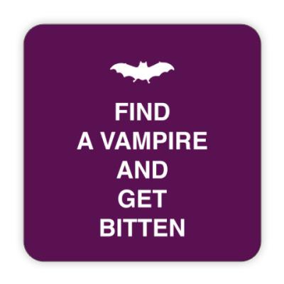Костер (подставка под кружку) Find a vampire and get bitten