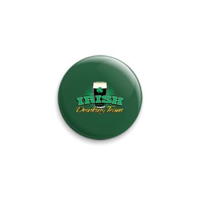 Значок 25мм  'Irish drinking team'