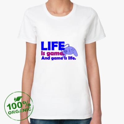 Женская футболка из органик-хлопка Жизнь - игра...