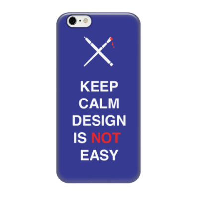 Чехол для iPhone 6/6s Keep calm design is not easy