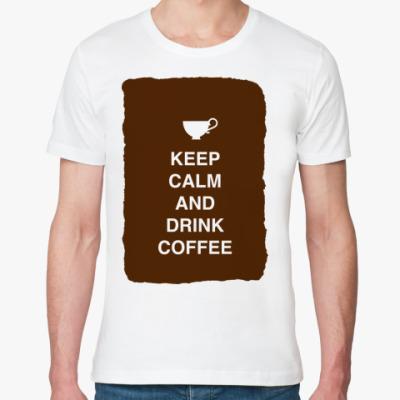 Футболка из органик-хлопка Keep calm and drink coffee
