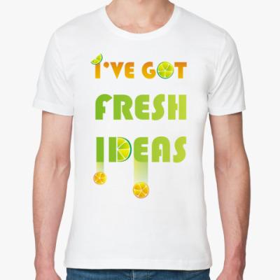 Футболка из органик-хлопка I've got fresh ideas