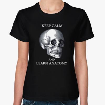 Женская футболка Keep calm & learn anatomy