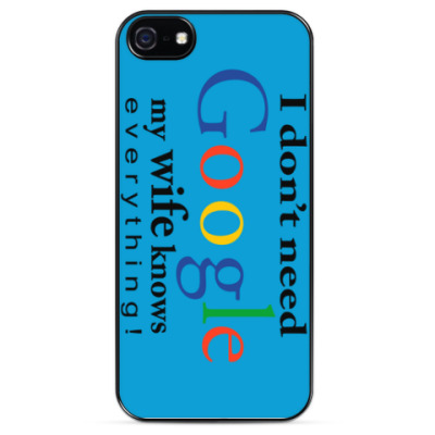 Чехол для iPhone I don't need Google