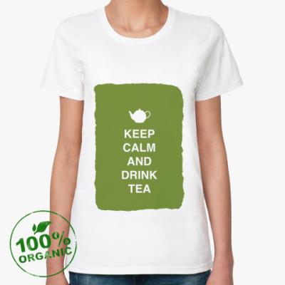 Женская футболка из органик-хлопка Keep calm and drink tea