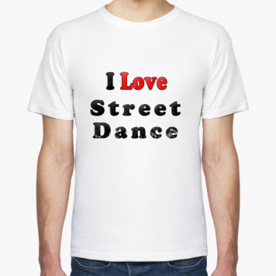 Футболка I Love Street Dance