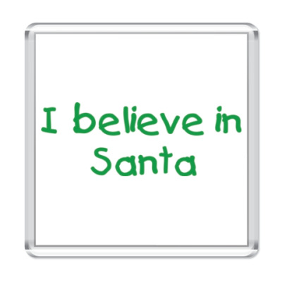 Магнит I believe in Santa