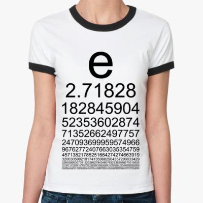 Женская футболка Ringer-T 440 знаков числа е
