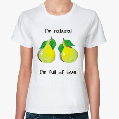 Классическая футболка I'm natural, I'm full of love