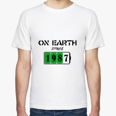 Футболка On Earth Since 1987