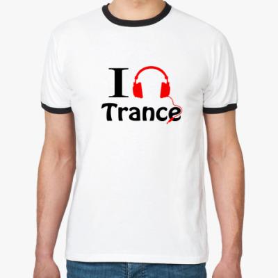 Футболка Ringer-T i love Trance