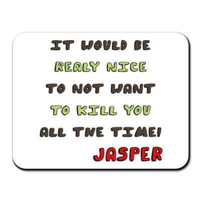 Коврик для мыши 'Фраза Джаспера'