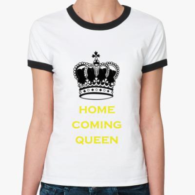 Женская футболка Ringer-T Home coming queen