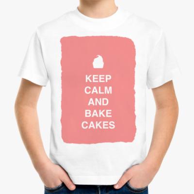 Детская футболка Keep calm and bake cakes