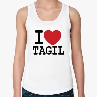 Женская майка I Love Tagil
