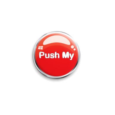 Значок 25мм Push my