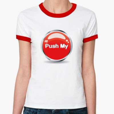 Женская футболка Ringer-T Push my