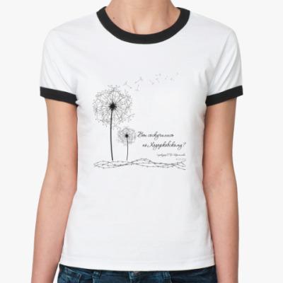 """Женская футболка Ringer-T   """"Одуванчик"""""""