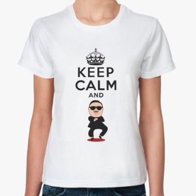 Классическая футболка Keep Calm and Gangnam Style