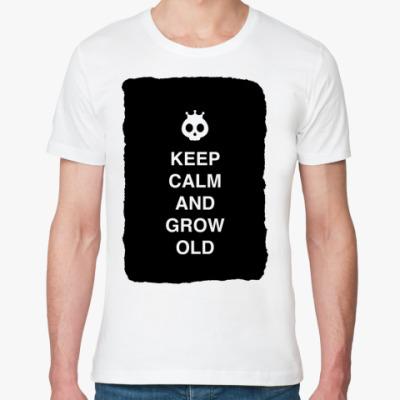 Футболка из органик-хлопка Keep calm and grow old