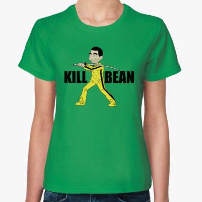 Женская футболка Kill Bean