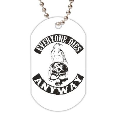 Жетон dog-tag Everyone dies