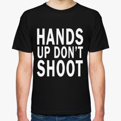 Футболка Руки не стреляют