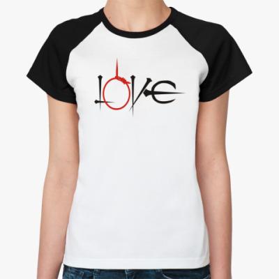 Женская футболка реглан   'Love'