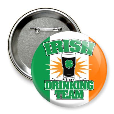 Значок 75мм Irish drinking team