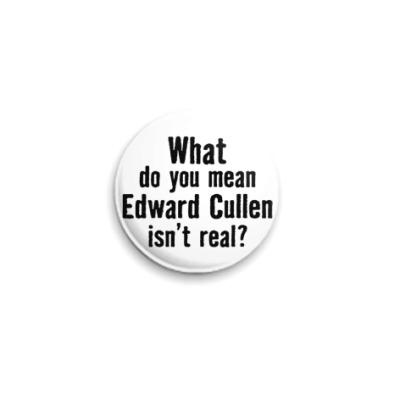 Значок 25мм 'Эдвард Каллен существует?'