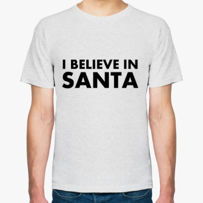Футболка I believe in Santa