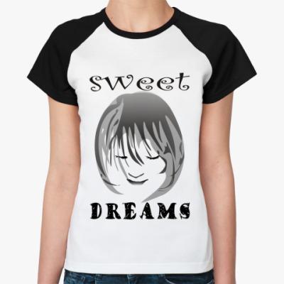 Женская футболка реглан Sweet Dreams