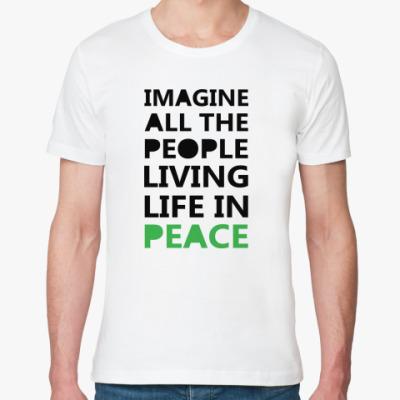 Футболка из органик-хлопка Imagine All the People