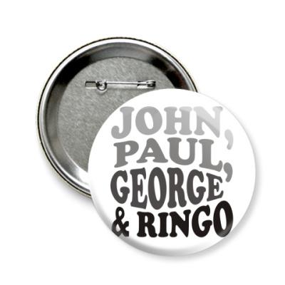 Значок 58мм  John.Paul.George&Ringо