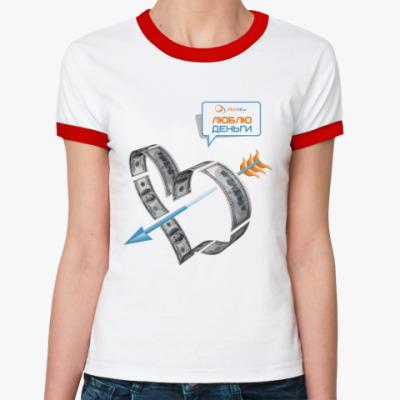 Женская футболка Ringer-T Любовь к деньгам