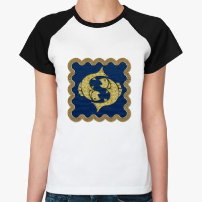 Женская футболка реглан Рыбы