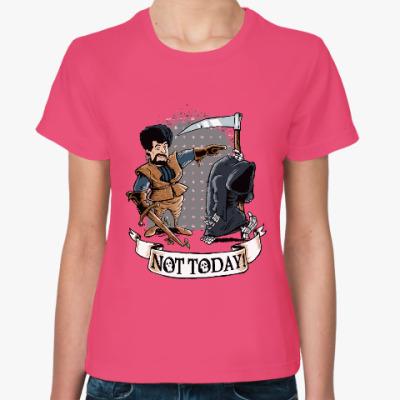 Женская футболка Смерть - не сегодня