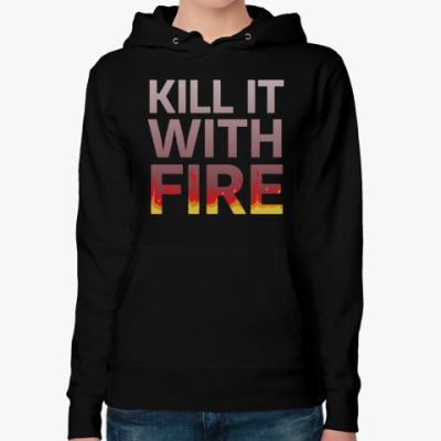 Женская толстовка худи Kill It with fire