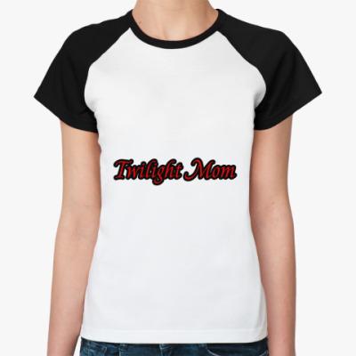 Женская футболка реглан Twilight Mom