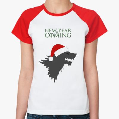 Женская футболка реглан New year is coming-юмор,Рождество